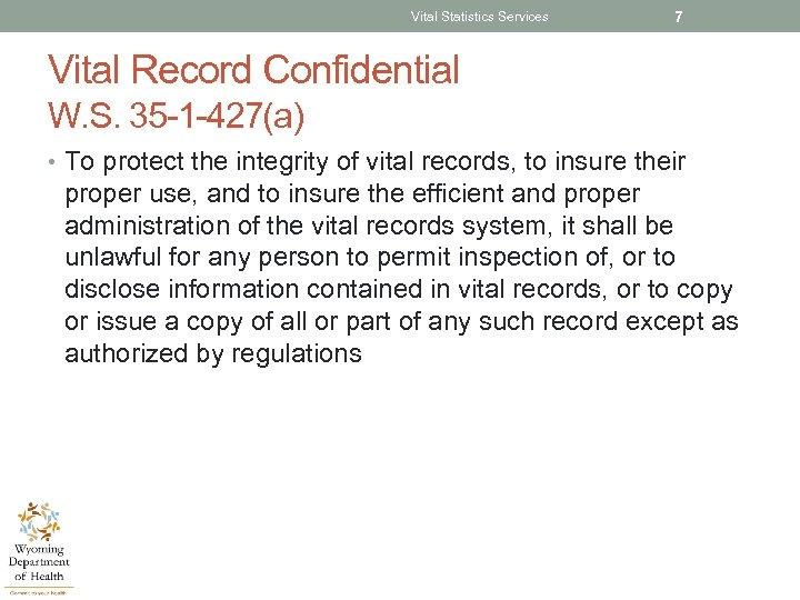 Vital Statistics Services 7 Vital Record Confidential W. S. 35 -1 -427(a) • To