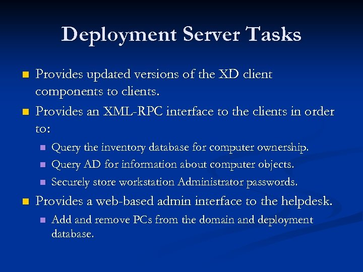 Deployment Server Tasks n n Provides updated versions of the XD client components to