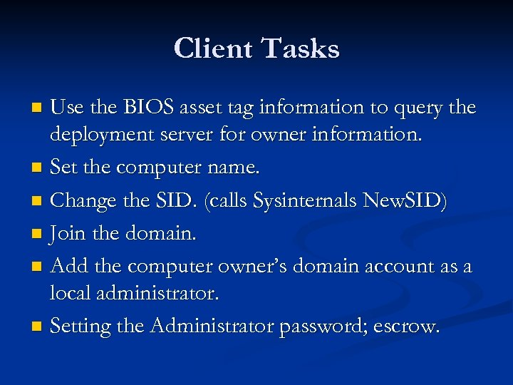 Client Tasks Use the BIOS asset tag information to query the deployment server for