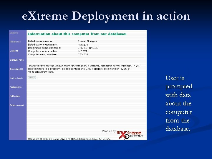 e. Xtreme Deployment in action User is prompted with data about the computer from