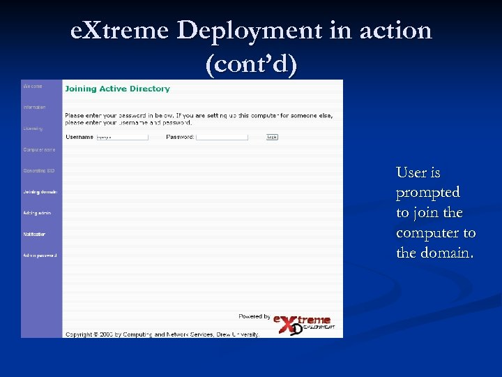 e. Xtreme Deployment in action (cont'd) User is prompted to join the computer to