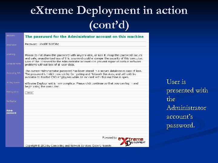 e. Xtreme Deployment in action (cont'd) User is presented with the Administrator account's password.