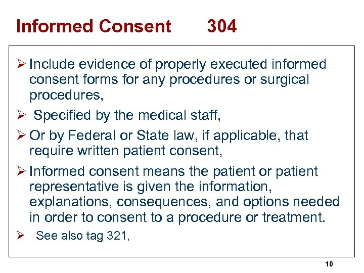 Informed Consent 304 Ø Include evidence of properly executed informed consent forms for any