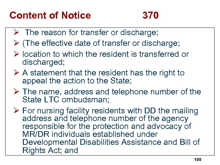 Content of Notice 370 Ø The reason for transfer or discharge; Ø (The effective