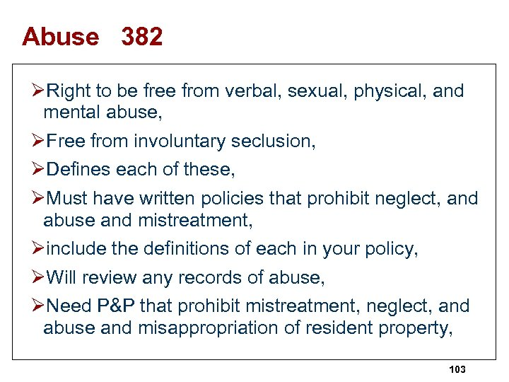 Abuse 382 ØRight to be free from verbal, sexual, physical, and mental abuse, ØFree