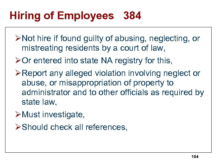 Hiring of Employees 384 ØNot hire if found guilty of abusing, neglecting, or mistreating