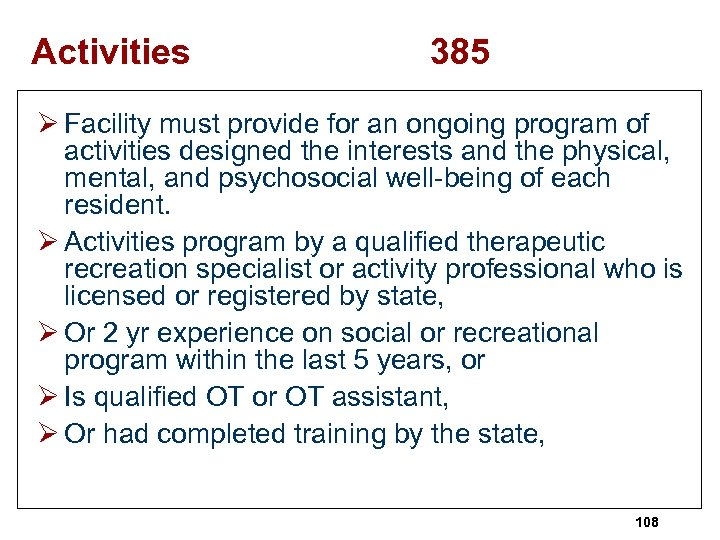 Activities 385 Ø Facility must provide for an ongoing program of activities designed the