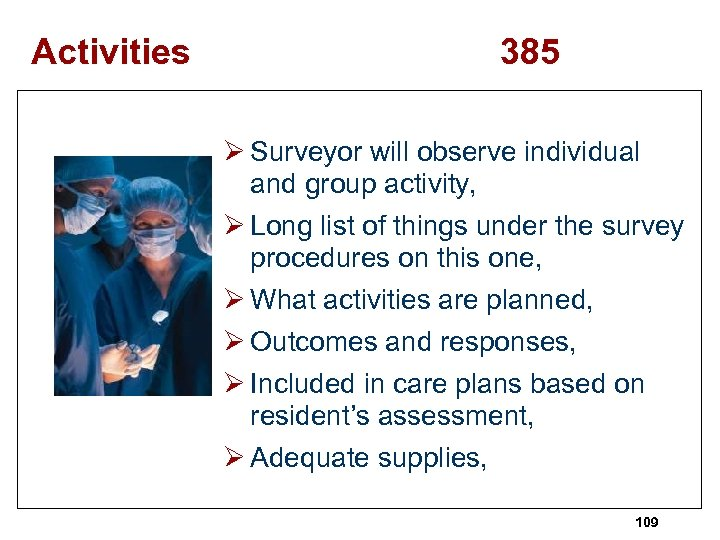 Activities 385 Ø Surveyor will observe individual and group activity, Ø Long list of