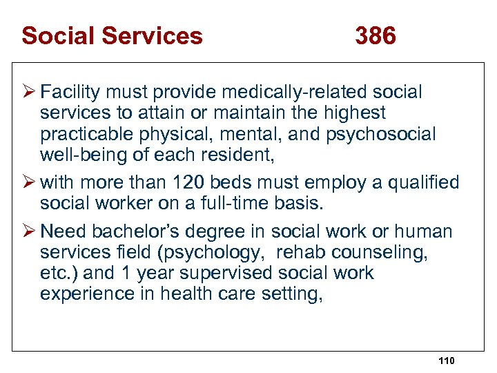 Social Services 386 Ø Facility must provide medically-related social services to attain or maintain