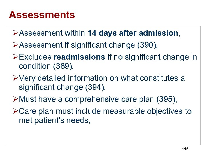 Assessments ØAssessment within 14 days after admission, ØAssessment if significant change (390), ØExcludes readmissions