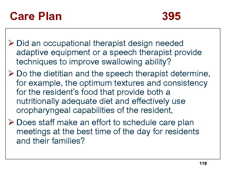Care Plan 395 Ø Did an occupational therapist design needed adaptive equipment or a