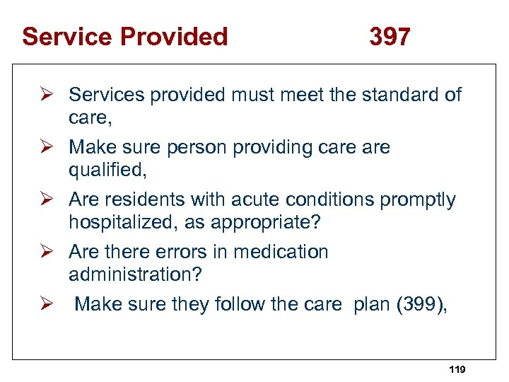 Service Provided 397 Ø Services provided must meet the standard of care, Ø Make