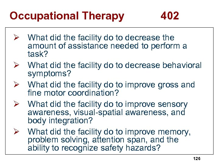 Occupational Therapy 402 Ø What did the facility do to decrease the amount of