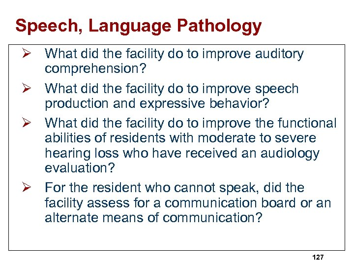 Speech, Language Pathology Ø What did the facility do to improve auditory comprehension? Ø