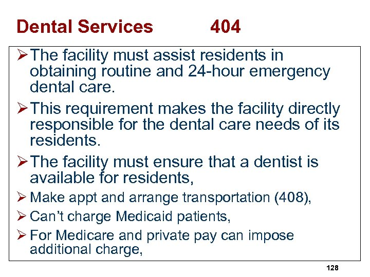 Dental Services 404 Ø The facility must assist residents in obtaining routine and 24