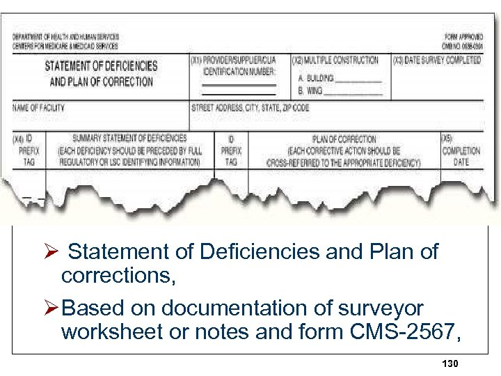 Ø Statement of Deficiencies and Plan of corrections, Ø Based on documentation of surveyor