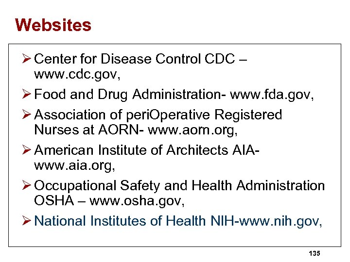 Websites Ø Center for Disease Control CDC – www. cdc. gov, Ø Food and