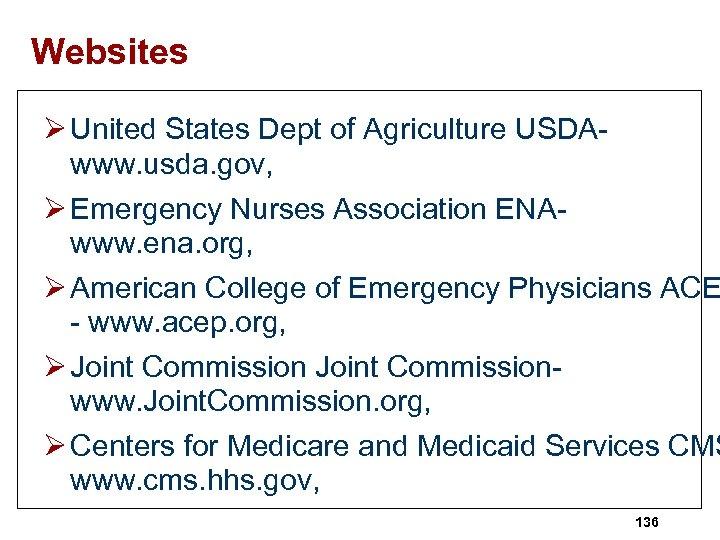 Websites Ø United States Dept of Agriculture USDAwww. usda. gov, Ø Emergency Nurses Association