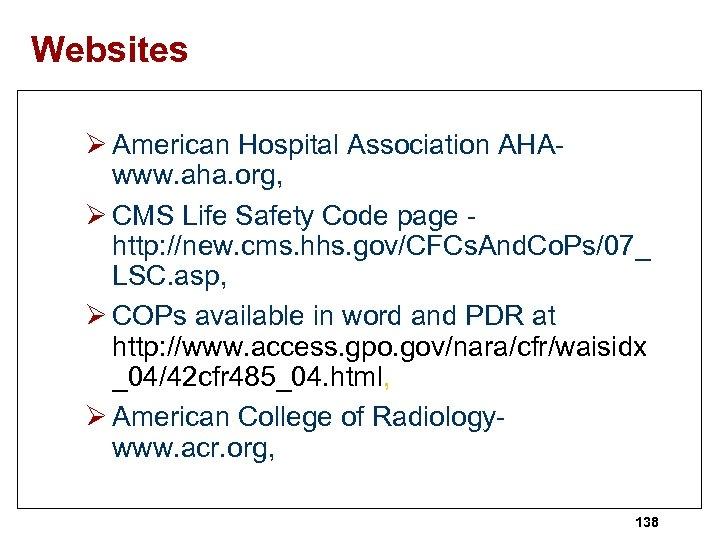 Websites Ø American Hospital Association AHAwww. aha. org, Ø CMS Life Safety Code page