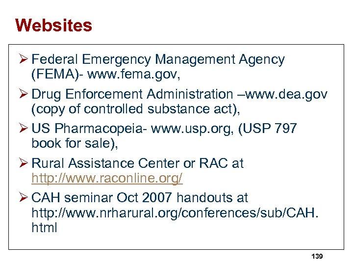 Websites Ø Federal Emergency Management Agency (FEMA)- www. fema. gov, Ø Drug Enforcement Administration