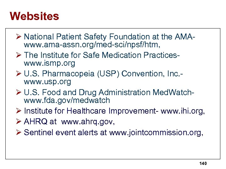 Websites Ø National Patient Safety Foundation at the AMAwww. ama-assn. org/med-sci/npsf/htm, Ø The Institute