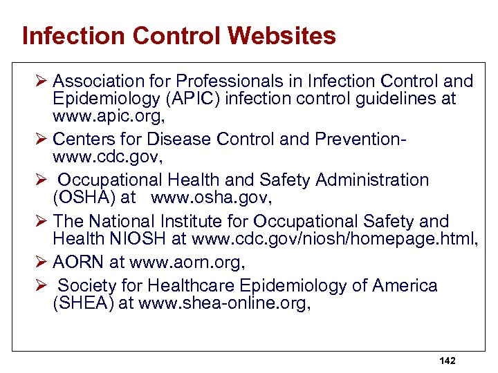 Infection Control Websites Ø Association for Professionals in Infection Control and Epidemiology (APIC) infection
