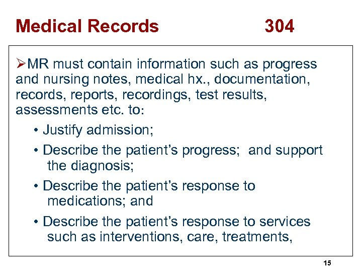 Medical Records 304 ØMR must contain information such as progress and nursing notes, medical