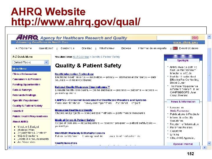 AHRQ Website http: //www. ahrq. gov/qual/ 152