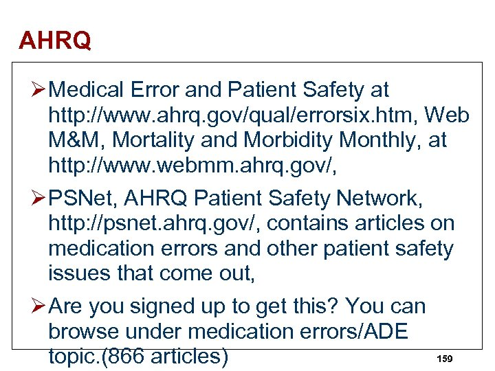 AHRQ Ø Medical Error and Patient Safety at http: //www. ahrq. gov/qual/errorsix. htm, Web