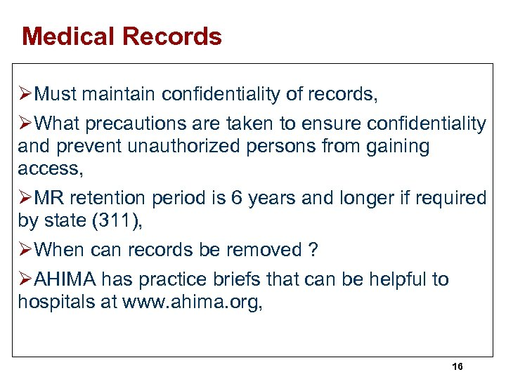 Medical Records ØMust maintain confidentiality of records, ØWhat precautions are taken to ensure confidentiality