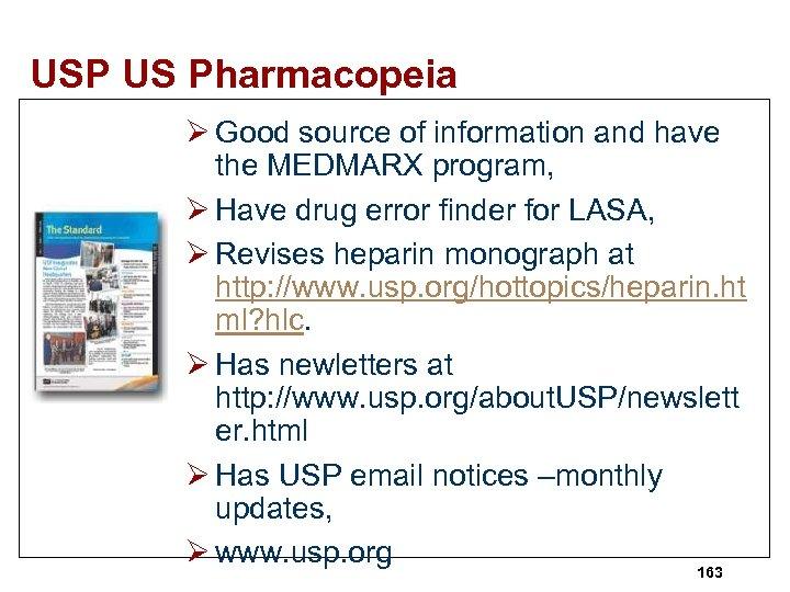 USP US Pharmacopeia Ø Good source of information and have the MEDMARX program, Ø