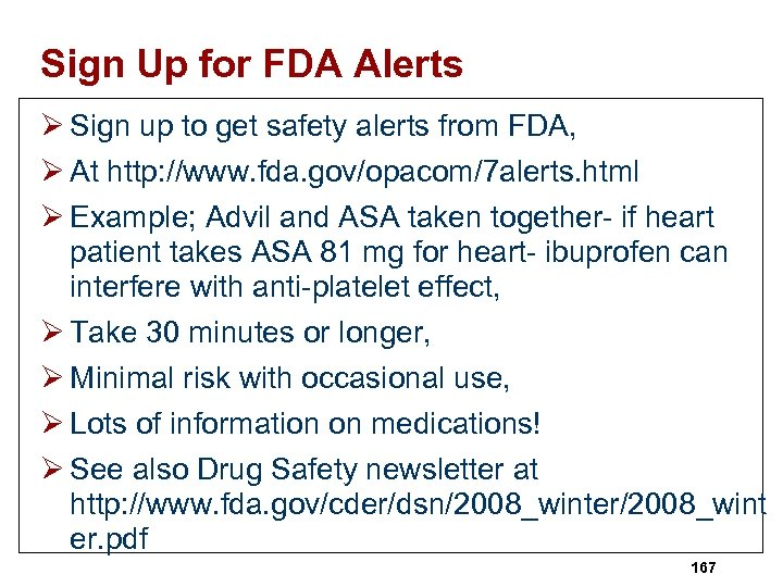 Sign Up for FDA Alerts Ø Sign up to get safety alerts from FDA,