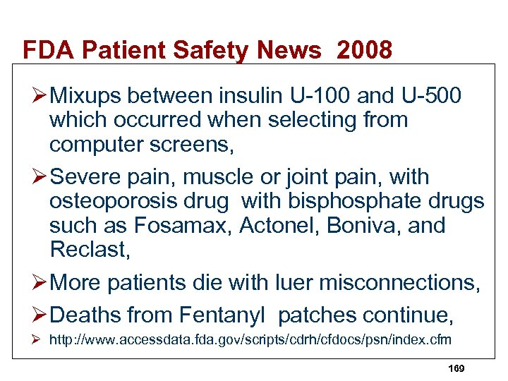 FDA Patient Safety News 2008 Ø Mixups between insulin U-100 and U-500 which occurred