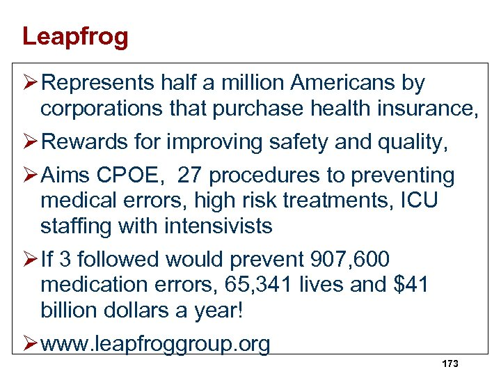 Leapfrog Ø Represents half a million Americans by corporations that purchase health insurance, Ø