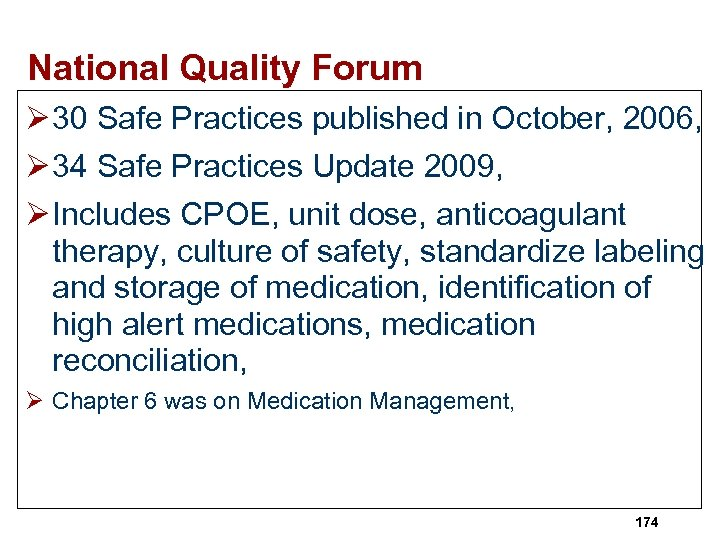 National Quality Forum Ø 30 Safe Practices published in October, 2006, Ø 34 Safe