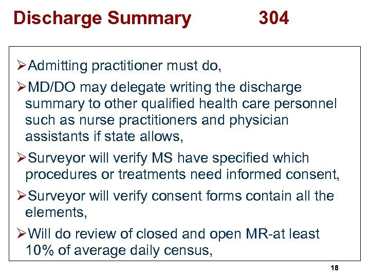 Discharge Summary 304 ØAdmitting practitioner must do, ØMD/DO may delegate writing the discharge summary