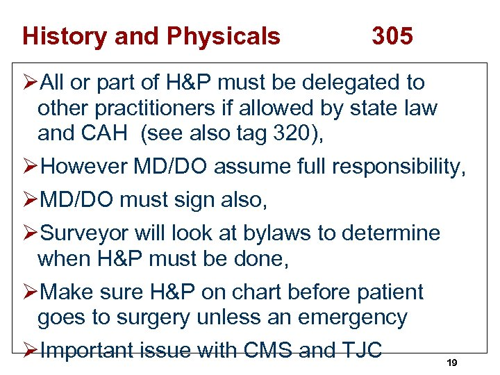 History and Physicals 305 ØAll or part of H&P must be delegated to other