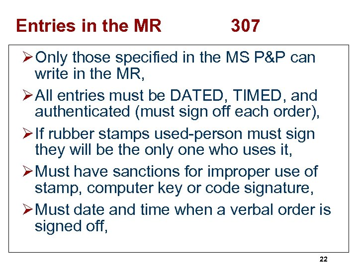 Entries in the MR 307 Ø Only those specified in the MS P&P can