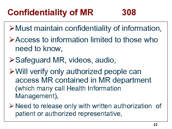 Confidentiality of MR 308 Ø Must maintain confidentiality of information, Ø Access to information