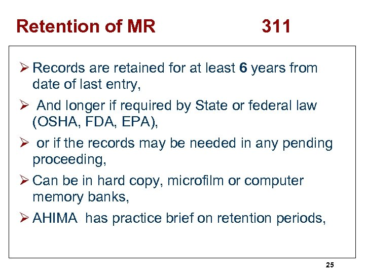 Retention of MR 311 Ø Records are retained for at least 6 years from