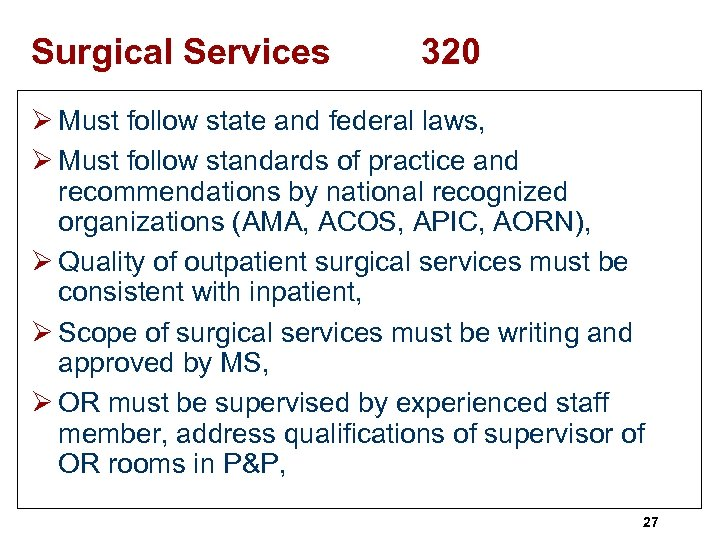 Surgical Services 320 Ø Must follow state and federal laws, Ø Must follow standards