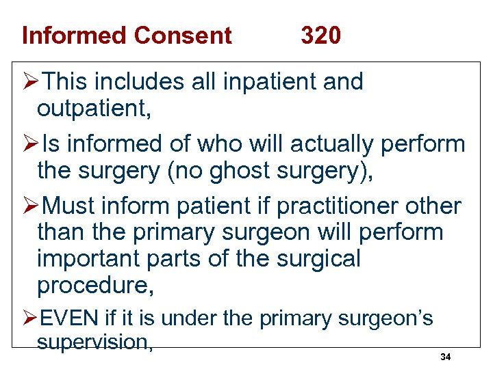 Informed Consent 320 ØThis includes all inpatient and outpatient, ØIs informed of who will