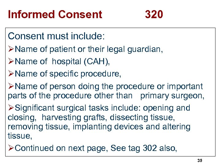 Informed Consent 320 Consent must include: ØName of patient or their legal guardian, ØName