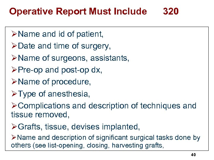 Operative Report Must Include 320 ØName and id of patient, ØDate and time of