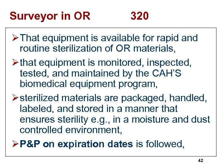 Surveyor in OR 320 Ø That equipment is available for rapid and routine sterilization