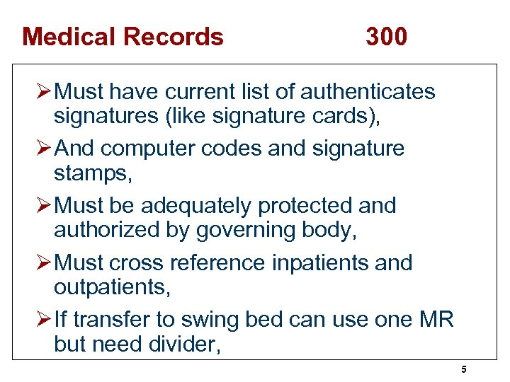 Medical Records 300 Ø Must have current list of authenticates signatures (like signature cards),