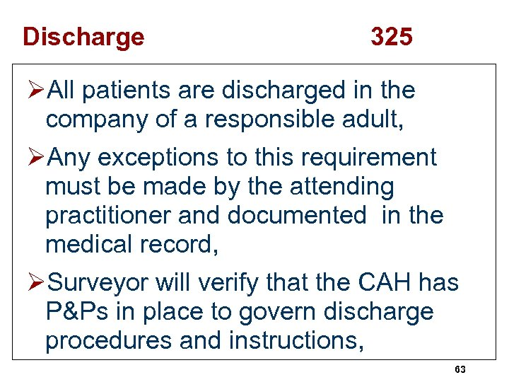 Discharge 325 ØAll patients are discharged in the company of a responsible adult, ØAny