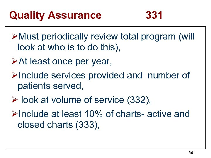 Quality Assurance 331 ØMust periodically review total program (will look at who is to