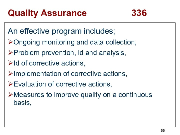 Quality Assurance 336 An effective program includes; ØOngoing monitoring and data collection, ØProblem prevention,