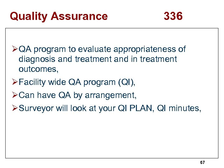 Quality Assurance 336 ØQA program to evaluate appropriateness of diagnosis and treatment and in